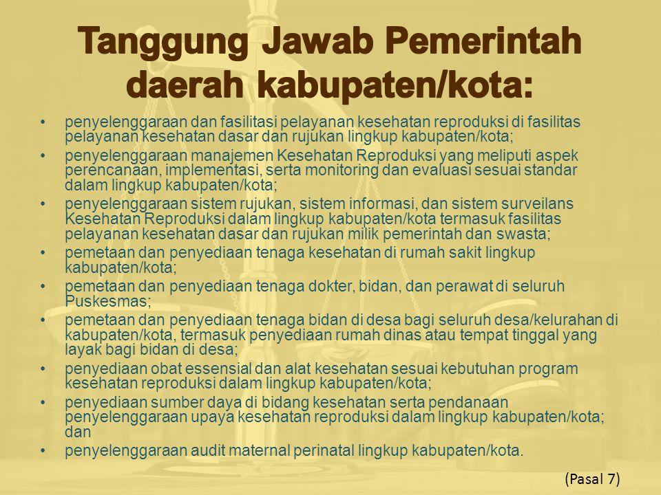 Tanggung Jawab Pemerintah daerah kabupaten/kota: