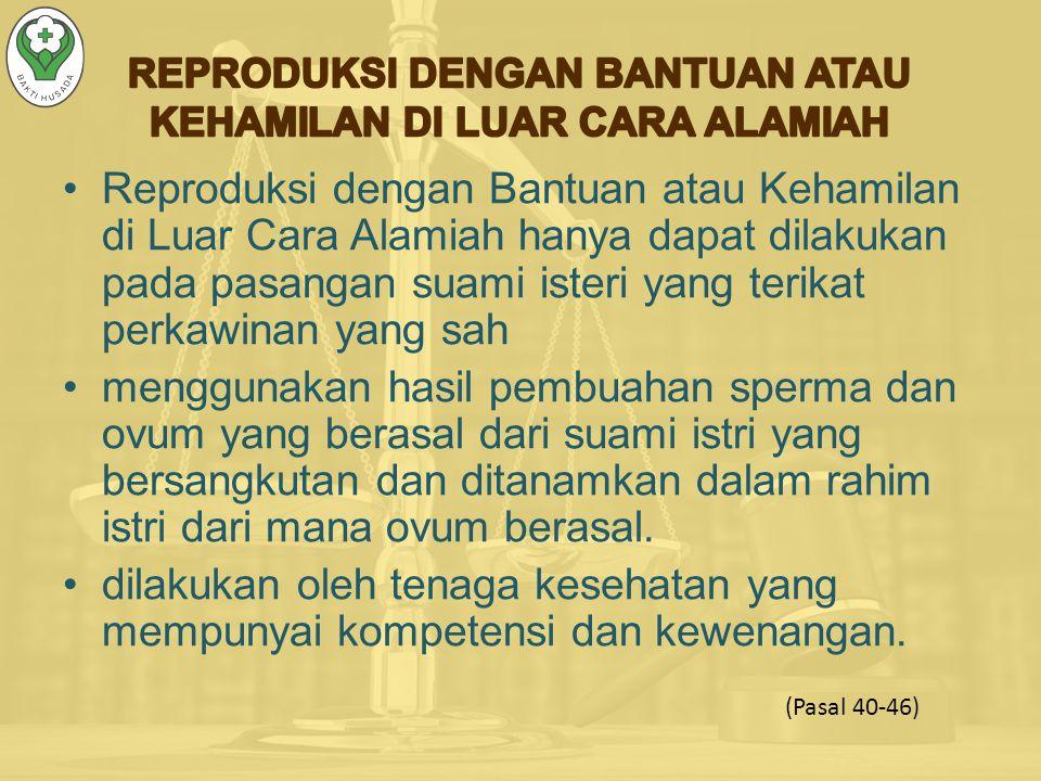 REPRODUKSI DENGAN BANTUAN ATAU KEHAMILAN DI LUAR CARA ALAMIAH