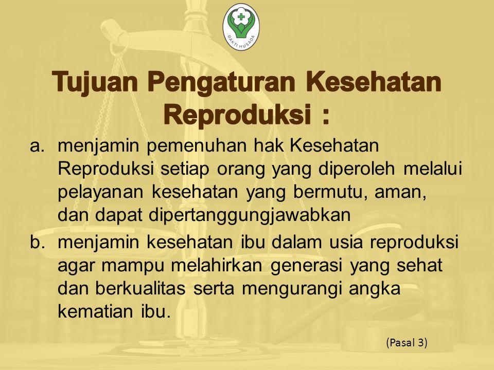 Tujuan Pengaturan Kesehatan Reproduksi :