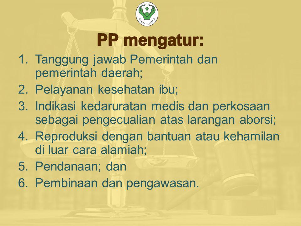 PP mengatur: Tanggung jawab Pemerintah dan pemerintah daerah;