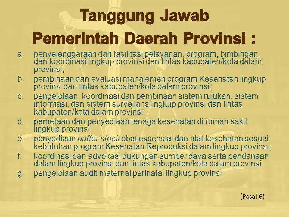 Tanggung Jawab Pemerintah Daerah Provinsi :