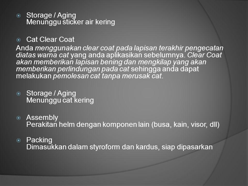 Storage / Aging Menunggu sticker air kering