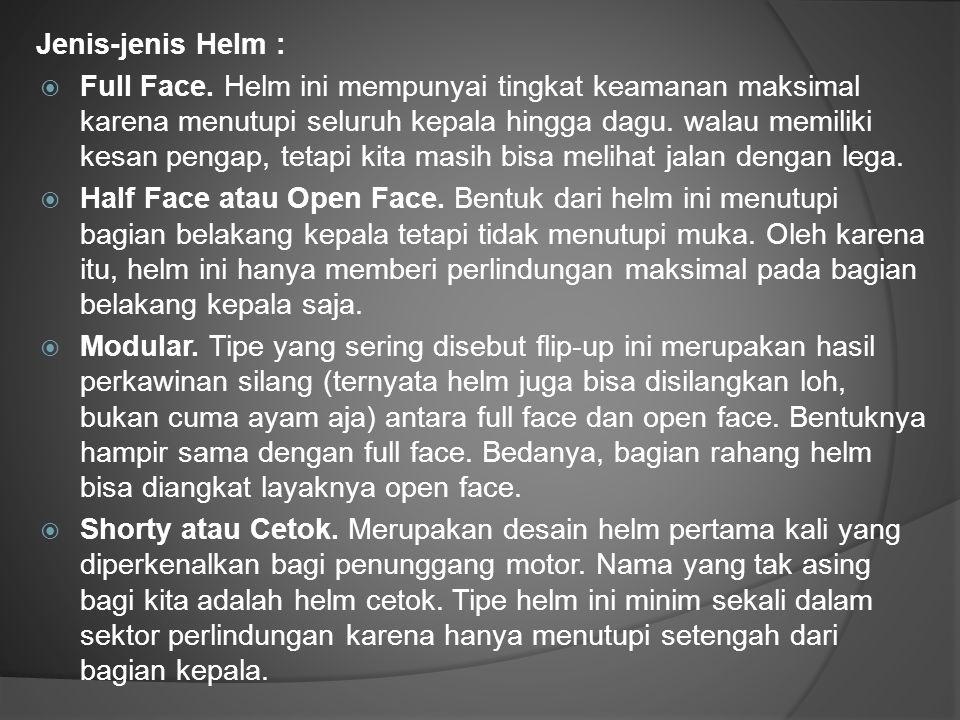 Jenis-jenis Helm :