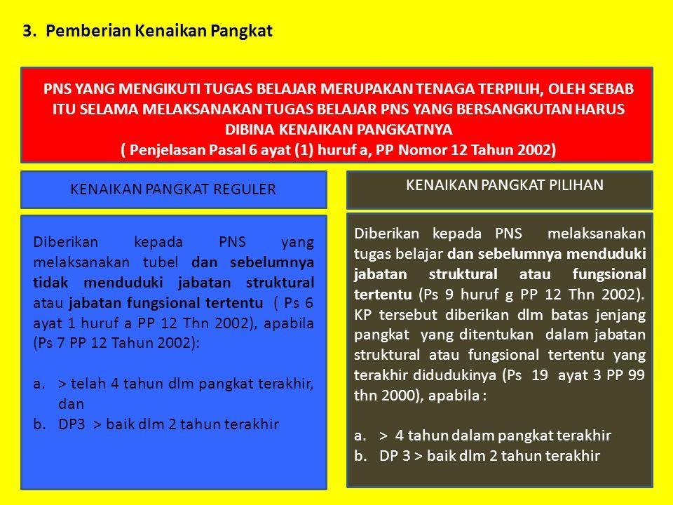 ( Penjelasan Pasal 6 ayat (1) huruf a, PP Nomor 12 Tahun 2002)