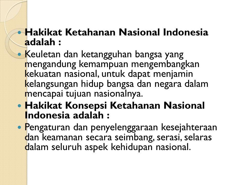 Hakikat Ketahanan Nasional Indonesia adalah :