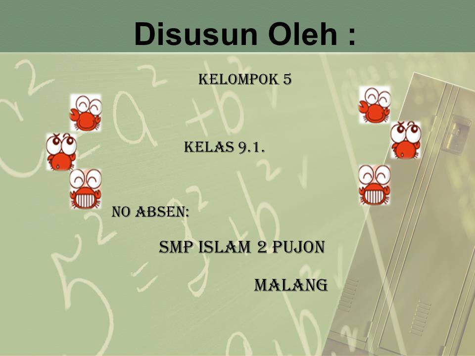 Disusun Oleh : MALANG Kelompok 5 KELAS 9.1. no ABSEN: