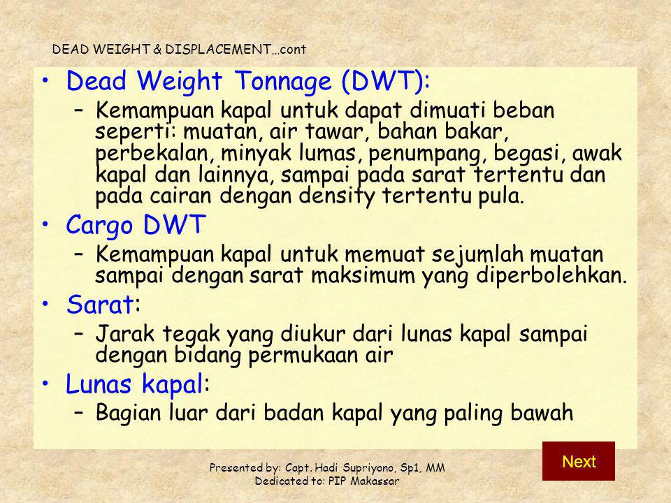 Dead Weight Tonnage (DWT):