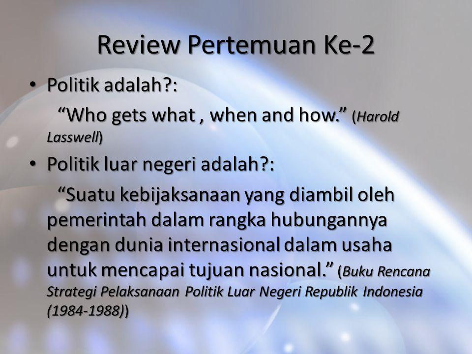 Review Pertemuan Ke-2 Politik adalah :