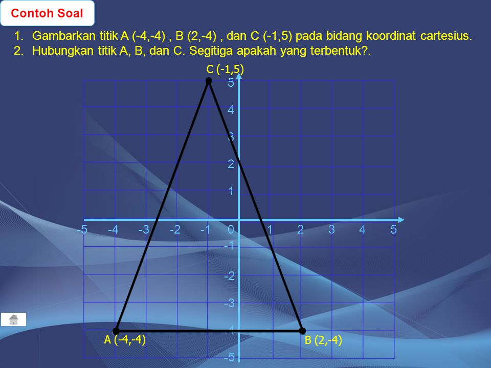 Hubungkan titik A, B, dan C. Segitiga apakah yang terbentuk .