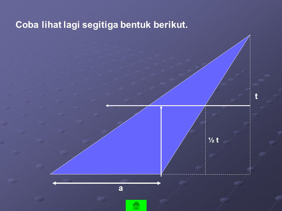 Coba lihat lagi segitiga bentuk berikut.