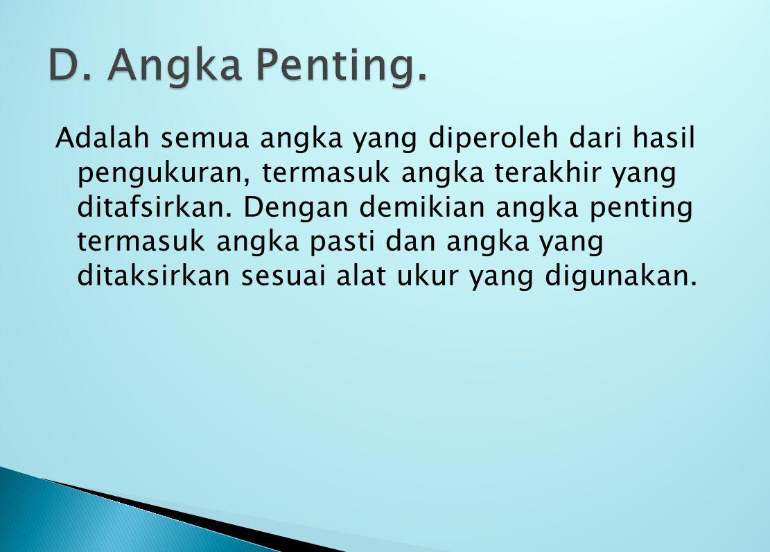 D. Angka Penting.