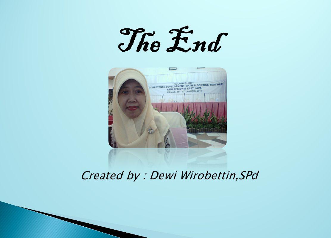 Created by : Dewi Wirobettin,SPd