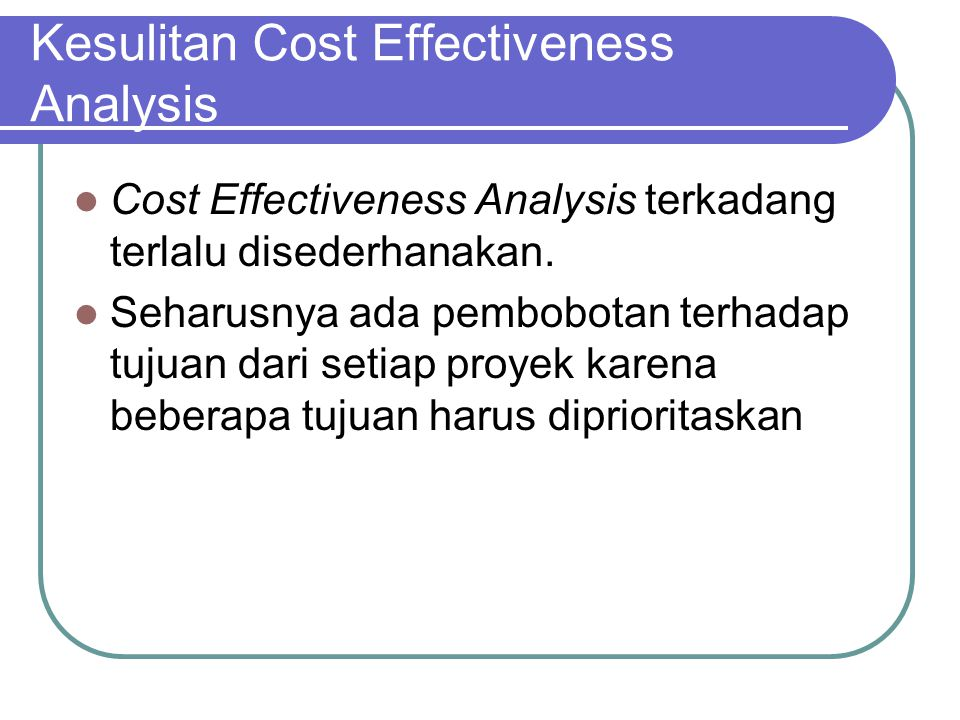 Kesulitan Cost Effectiveness Analysis