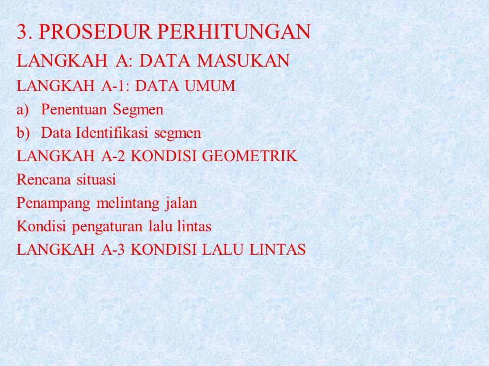 3. PROSEDUR PERHITUNGAN LANGKAH A: DATA MASUKAN LANGKAH A-1: DATA UMUM