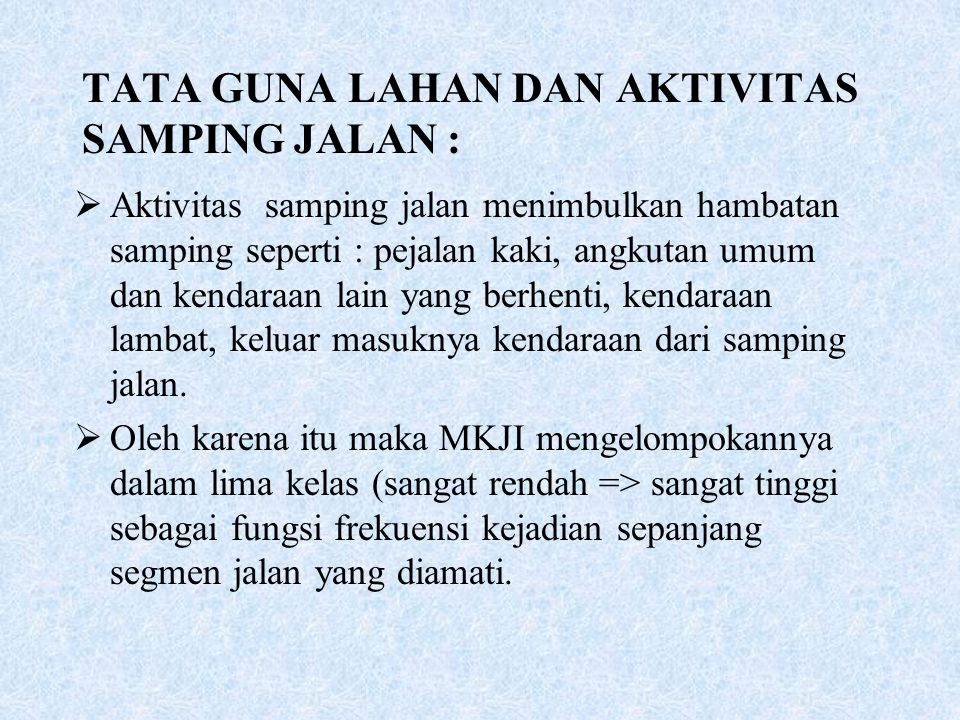 TATA GUNA LAHAN DAN AKTIVITAS SAMPING JALAN :