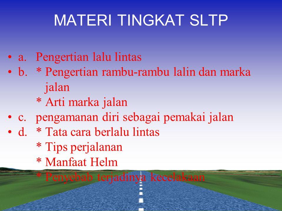 MATERI TINGKAT SLTP a. Pengertian lalu lintas