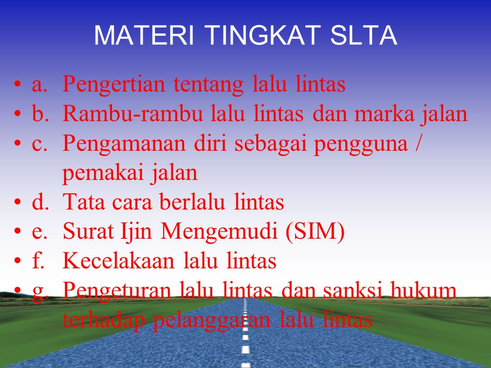 MATERI TINGKAT SLTA a. Pengertian tentang lalu lintas