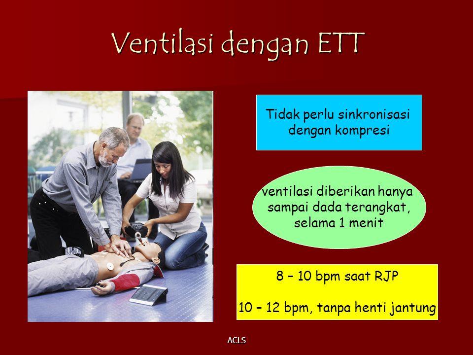 Ventilasi dengan ETT Tidak perlu sinkronisasi dengan kompresi