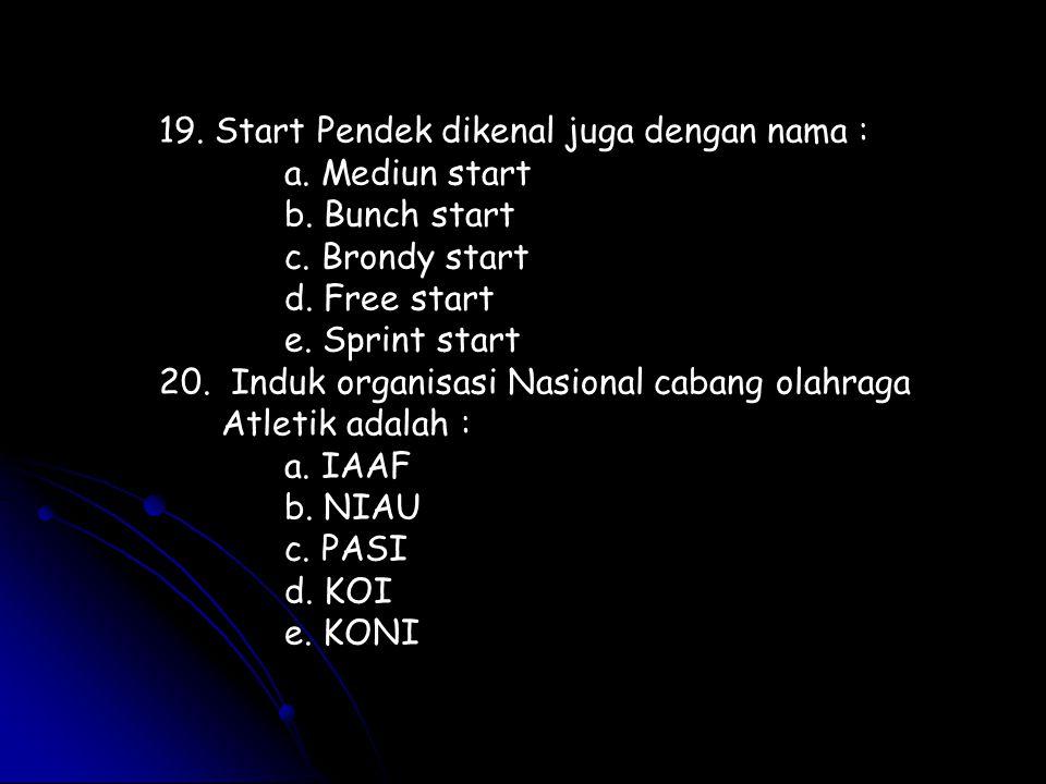 19. Start Pendek dikenal juga dengan nama :