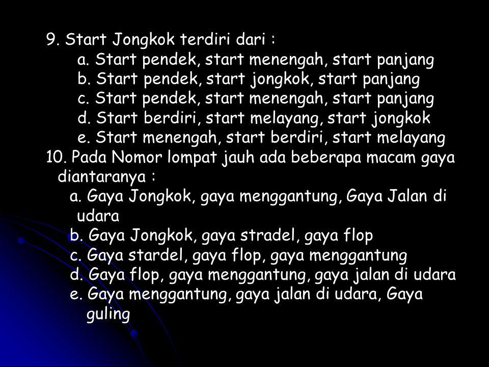 9. Start Jongkok terdiri dari :