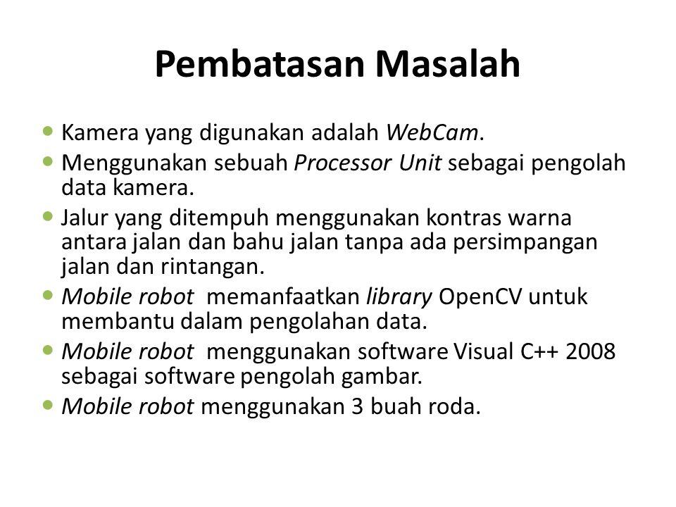 Pembatasan Masalah Kamera yang digunakan adalah WebCam.