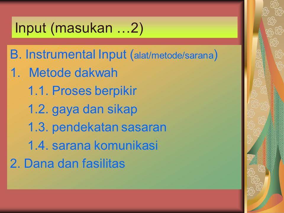 Input (masukan …2) B. Instrumental Input (alat/metode/sarana)