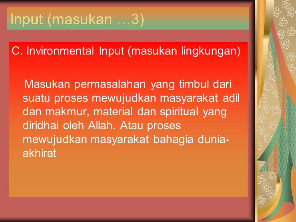 Input (masukan …3) C. Invironmental Input (masukan lingkungan)