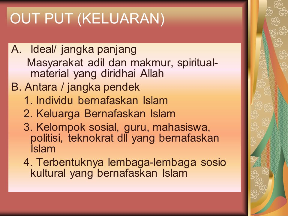 OUT PUT (KELUARAN) Ideal/ jangka panjang