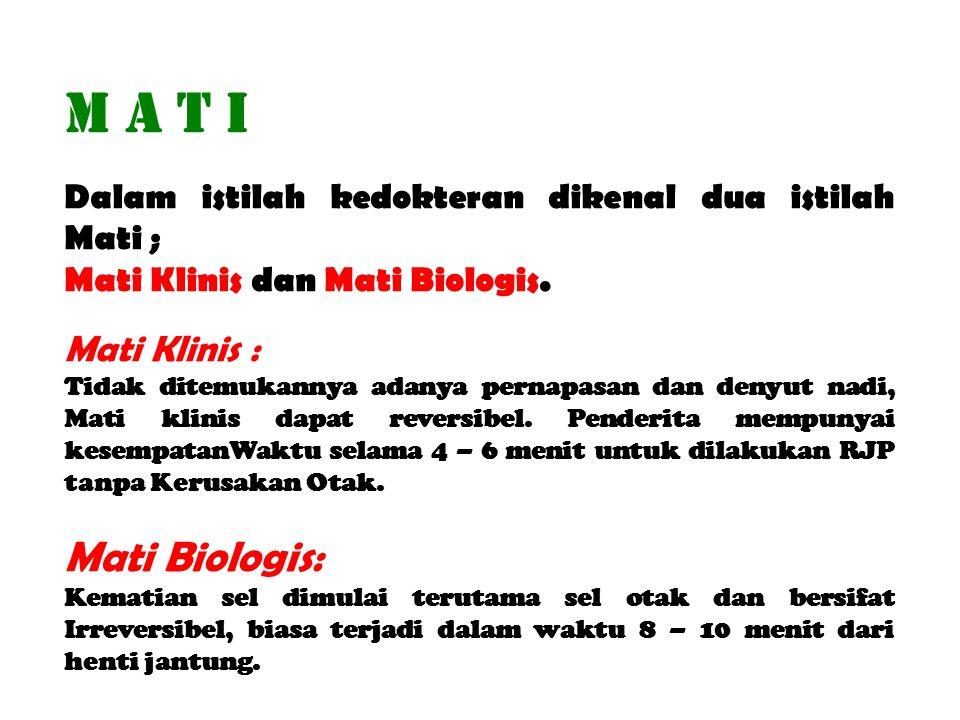 M A T I Mati Biologis: Mati Klinis :
