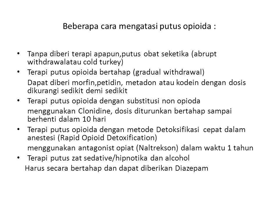 Beberapa cara mengatasi putus opioida :