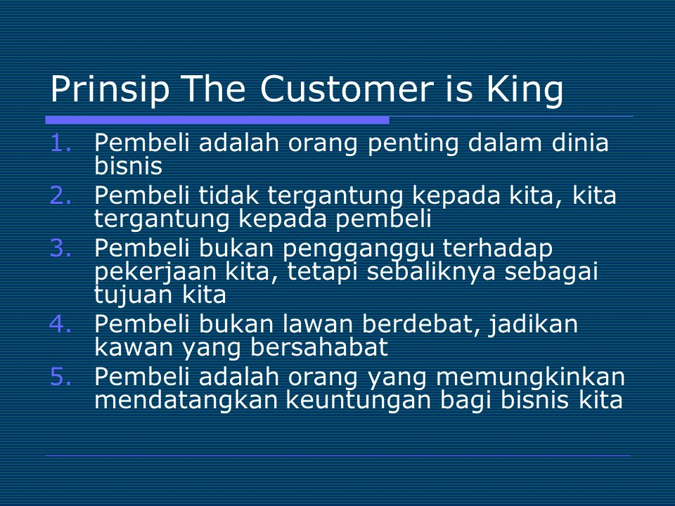 Prinsip The Customer is King