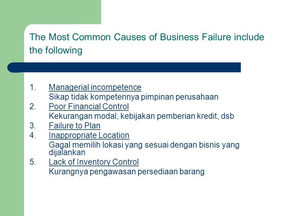 The Most Common Causes of Business Failure include the following