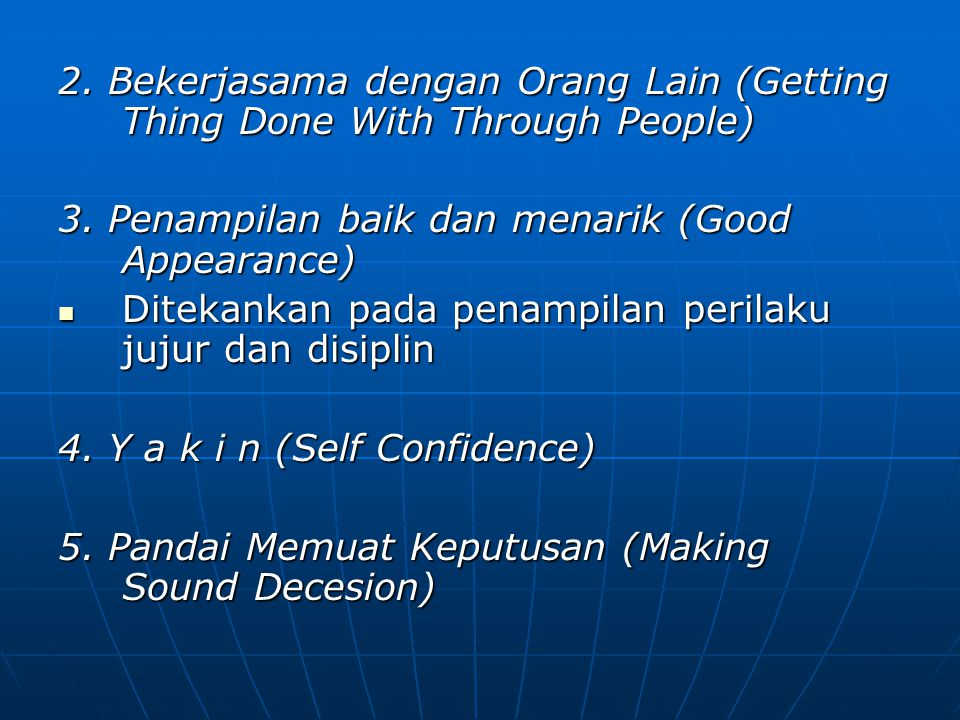 2. Bekerjasama dengan Orang Lain (Getting Thing Done With Through People)