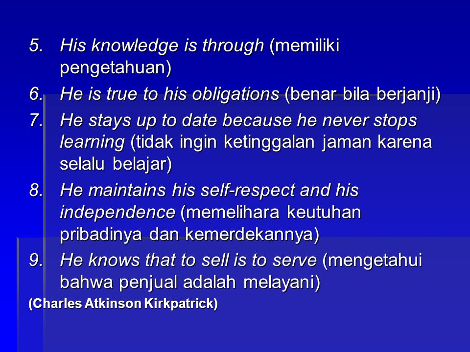 His knowledge is through (memiliki pengetahuan)