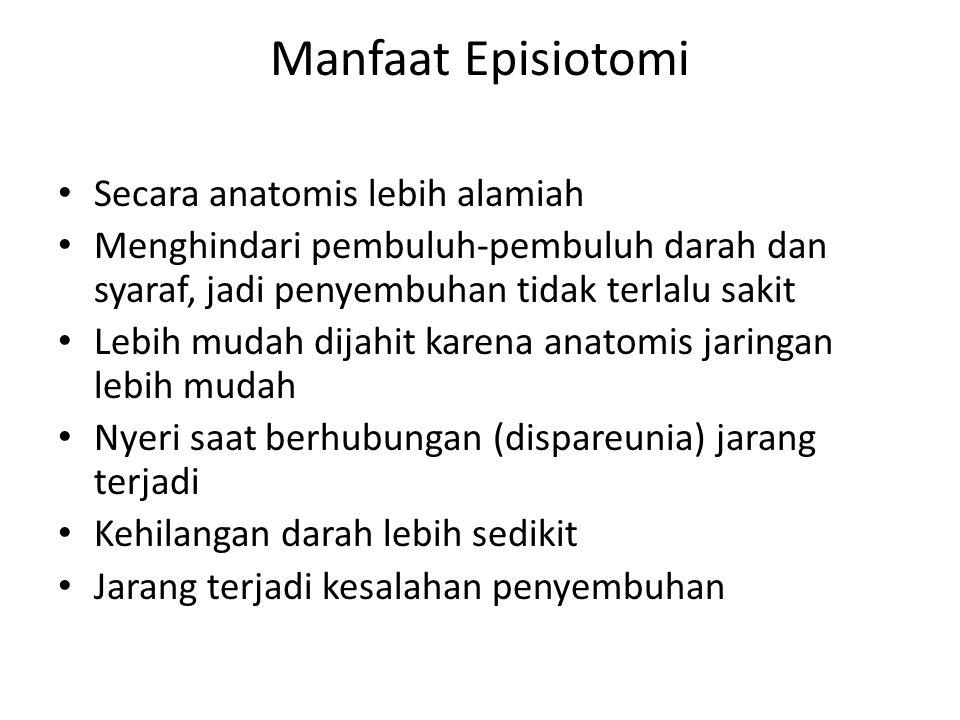 Manfaat Episiotomi Secara anatomis lebih alamiah