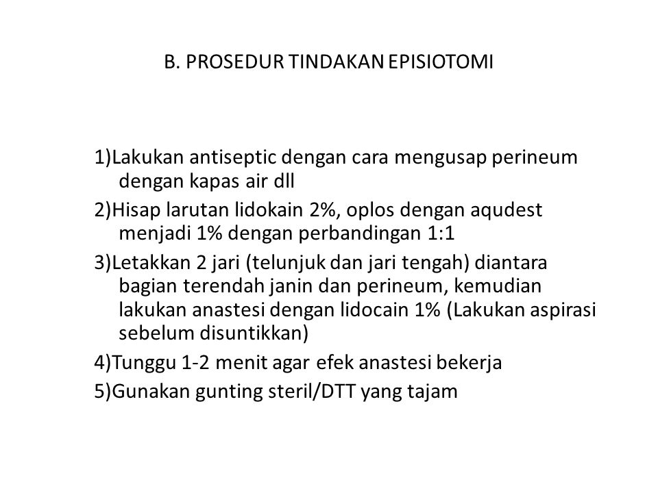 B. PROSEDUR TINDAKAN EPISIOTOMI