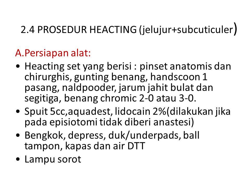 2.4 PROSEDUR HEACTING (jelujur+subcuticuler)