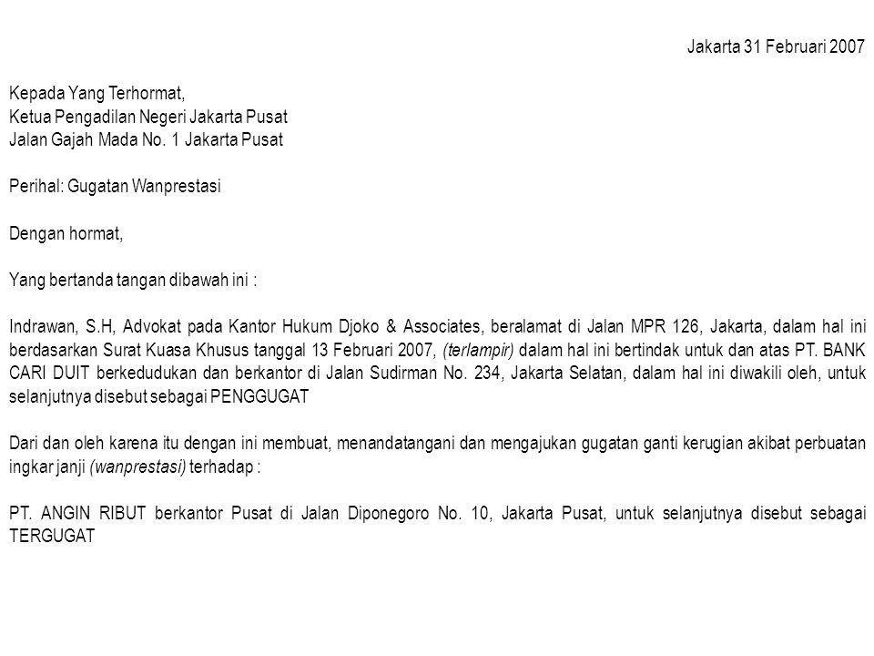 Jakarta 31 Februari 2007 Kepada Yang Terhormat, Ketua Pengadilan Negeri Jakarta Pusat. Jalan Gajah Mada No. 1 Jakarta Pusat.