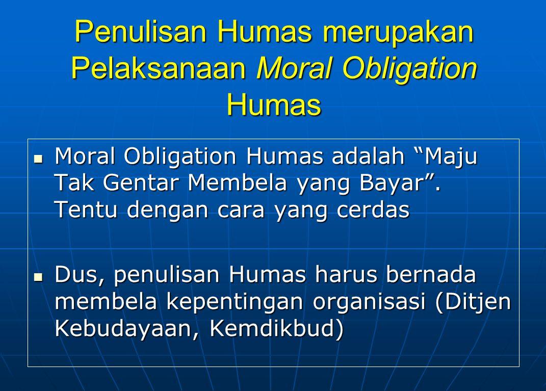 Penulisan Humas merupakan Pelaksanaan Moral Obligation Humas
