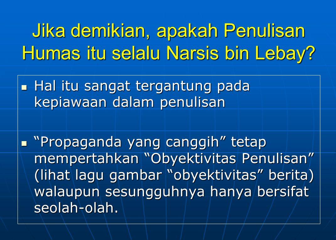 Jika demikian, apakah Penulisan Humas itu selalu Narsis bin Lebay