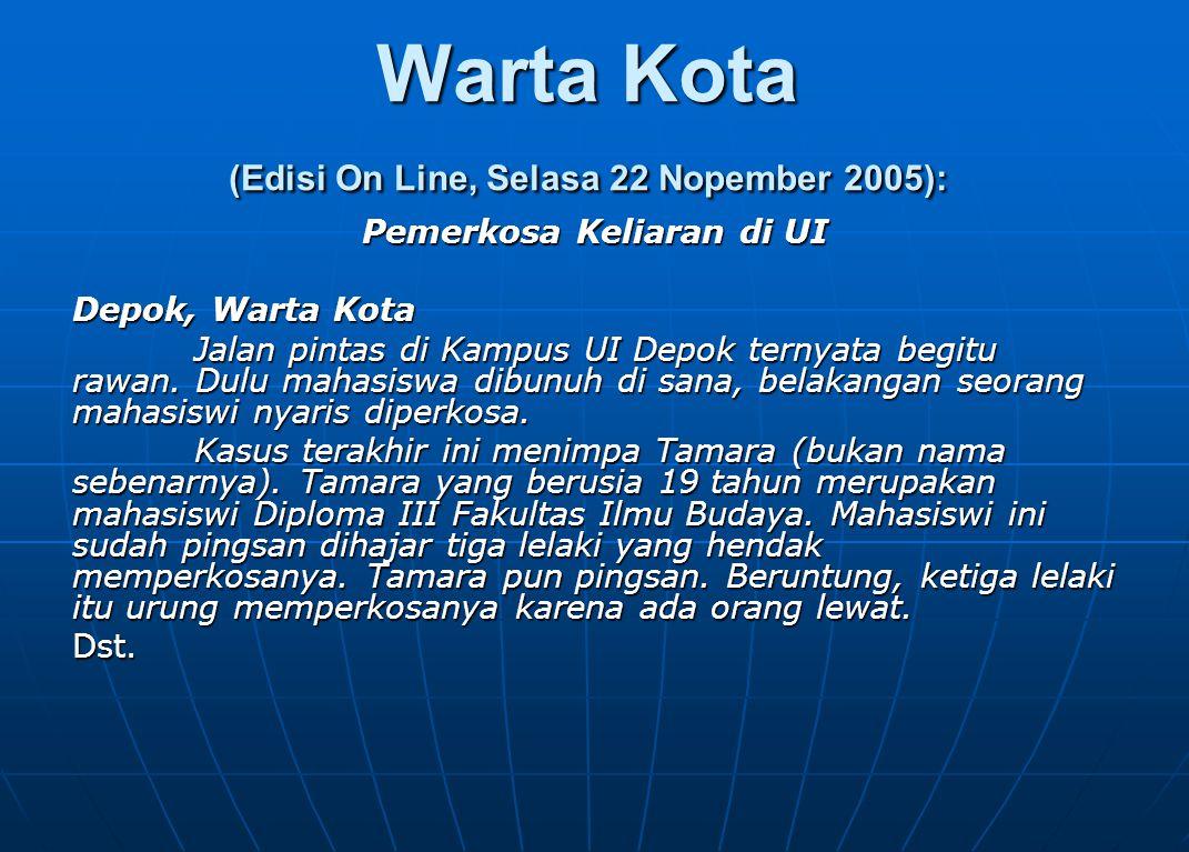 Warta Kota (Edisi On Line, Selasa 22 Nopember 2005):