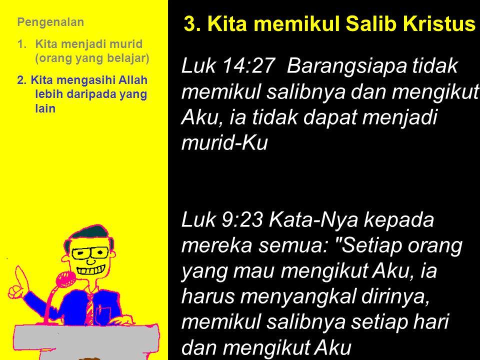 3. Kita memikul Salib Kristus