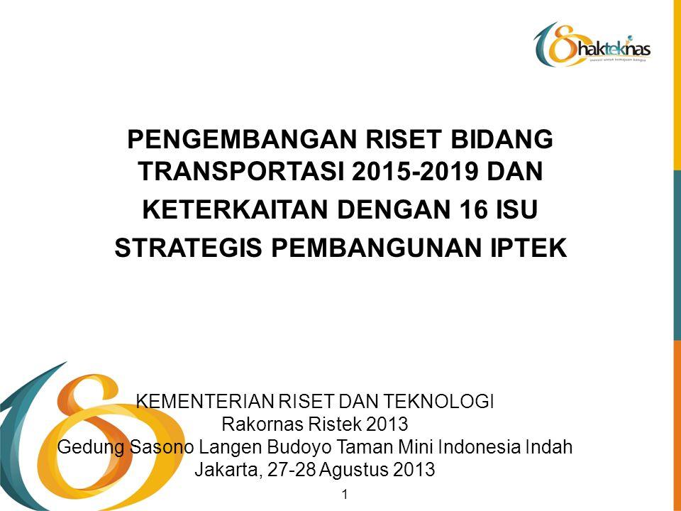 PENGEMBANGAN RISET BIDANG TRANSPORTASI 2015-2019 DAN KETERKAITAN DENGAN 16 ISU STRATEGIS PEMBANGUNAN IPTEK