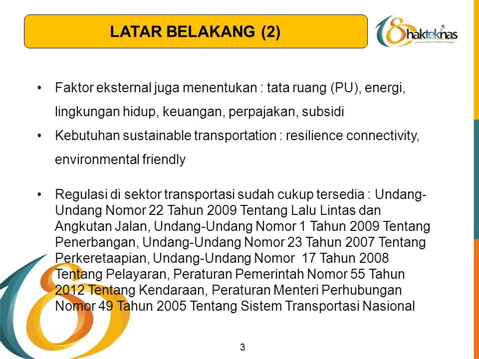 LATAR BELAKANG (2) Faktor eksternal juga menentukan : tata ruang (PU), energi, lingkungan hidup, keuangan, perpajakan, subsidi.
