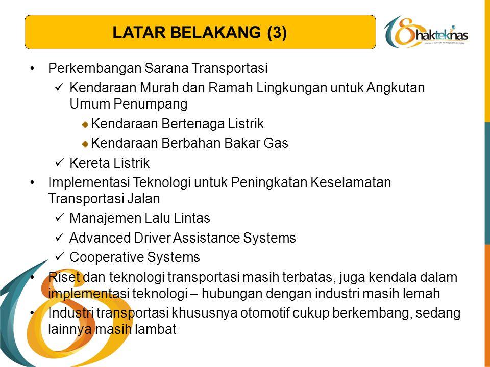 LATAR BELAKANG (3) Perkembangan Sarana Transportasi
