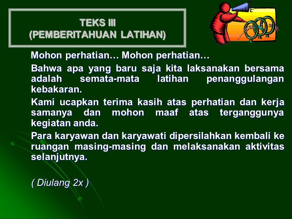 TEKS III (PEMBERITAHUAN LATIHAN)