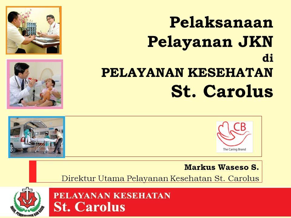 Pelaksanaan Pelayanan JKN di PELAYANAN KESEHATAN St. Carolus