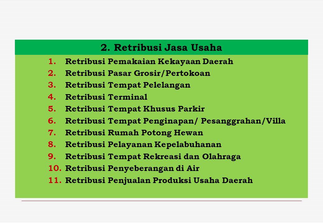 2. Retribusi Jasa Usaha Retribusi Pemakaian Kekayaan Daerah