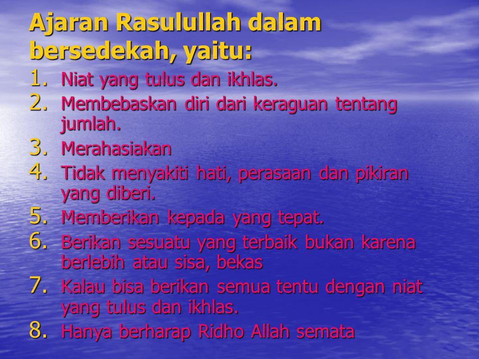 Ajaran Rasulullah dalam bersedekah, yaitu: