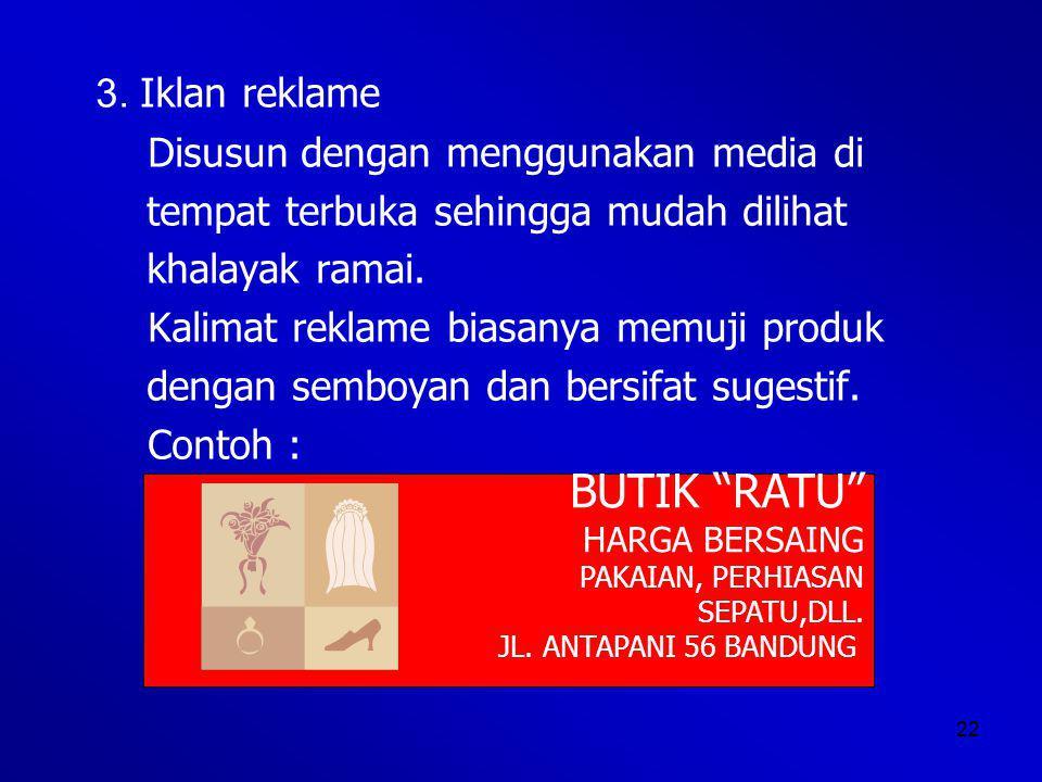BUTIK RATU 3. Iklan reklame Disusun dengan menggunakan media di